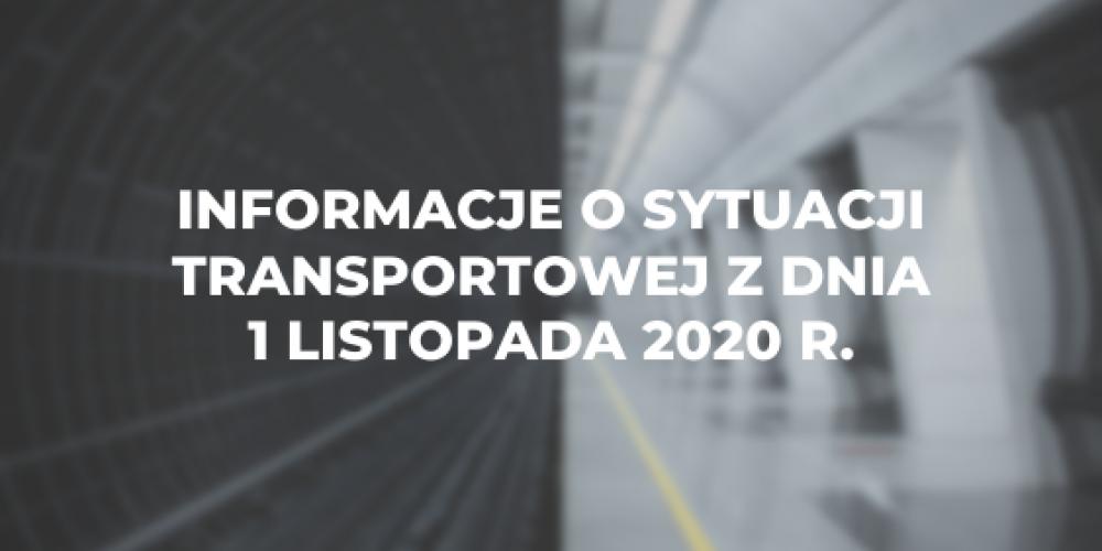 Informacje o sytuacji transportowej z dnia 1 listopada 2020 r.