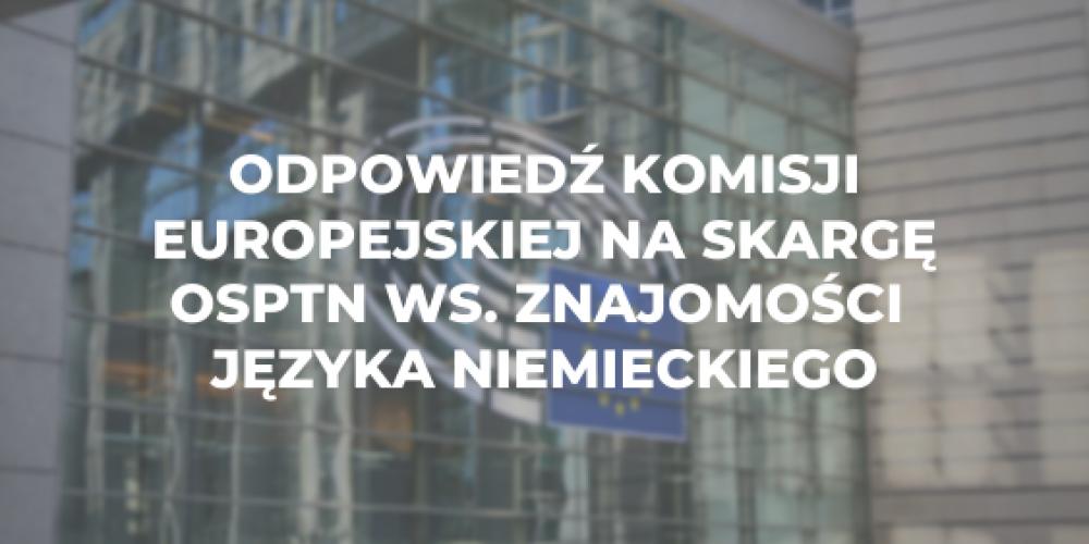 Odpowiedź Komisji Europejskiej na skargę OSPTN związaną z ograniczaniem swobody świadczenia usług transportowych na terenie Niemiec