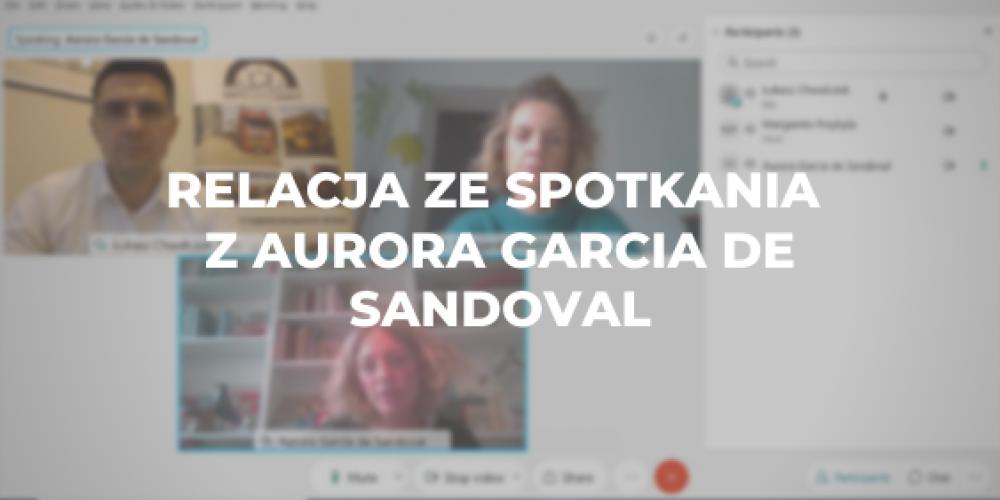 Relacja ze spotkania z Aurora Garcia de Sandoval