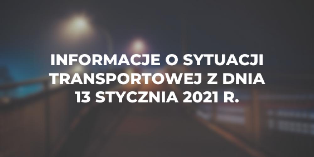 Informacje o sytuacji transportowej z dnia 13 stycznia 2021 r.