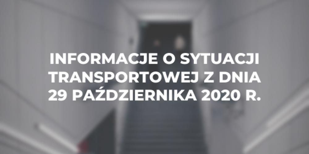 Informacje o sytuacji transportowej z dnia 29 października 2020 r.