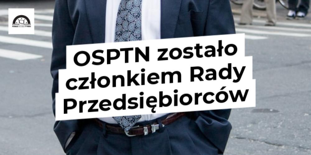 OSPTN zostało członkiem Rady Przedsiębiorców