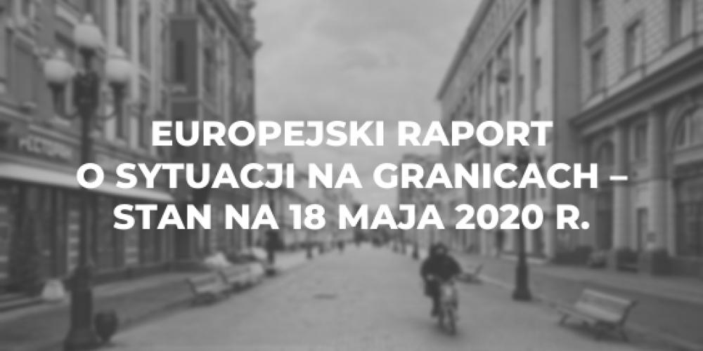 Europejski raport o sytuacji na granicach – stan na 18 maja 2020 r.