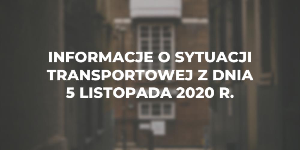 Informacje o sytuacji transportowej z dnia 5 listopada 2020 r.