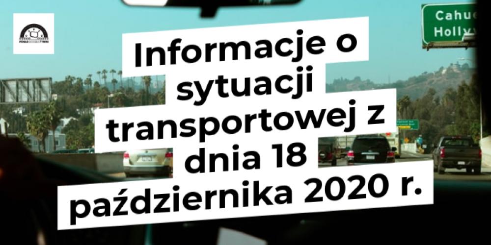 Informacje o sytuacji transportowej z dnia 18 października 2020 r.