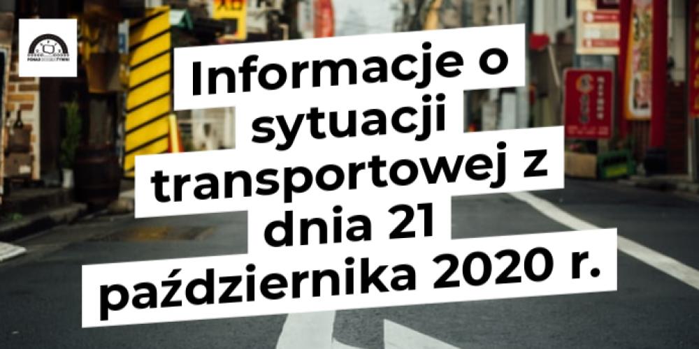 Informacje o sytuacji transportowej z dnia 21 października 2020 r.