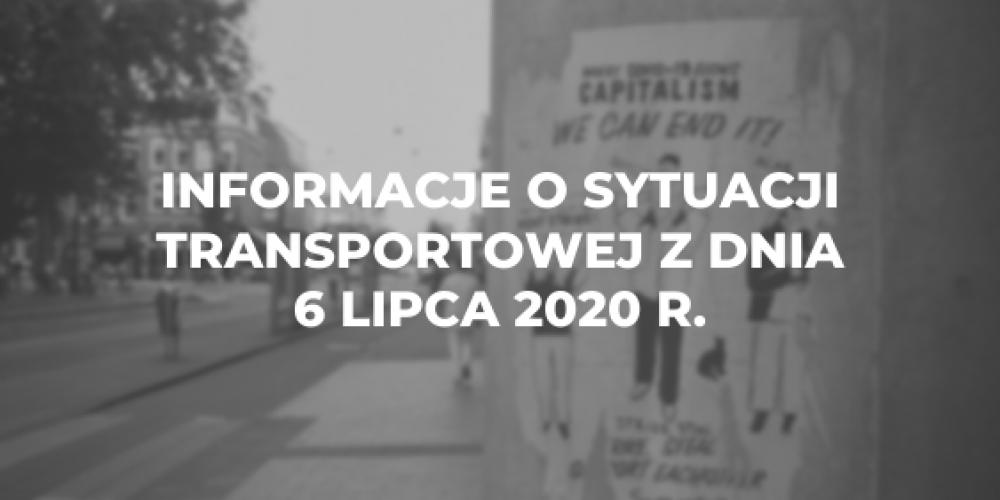 Informacje o sytuacji transportowej z dnia 6 lipca 2020 r.