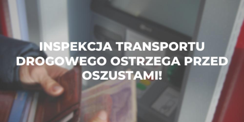 Inspekcja Transportu Drogowego ostrzega przed oszustami!