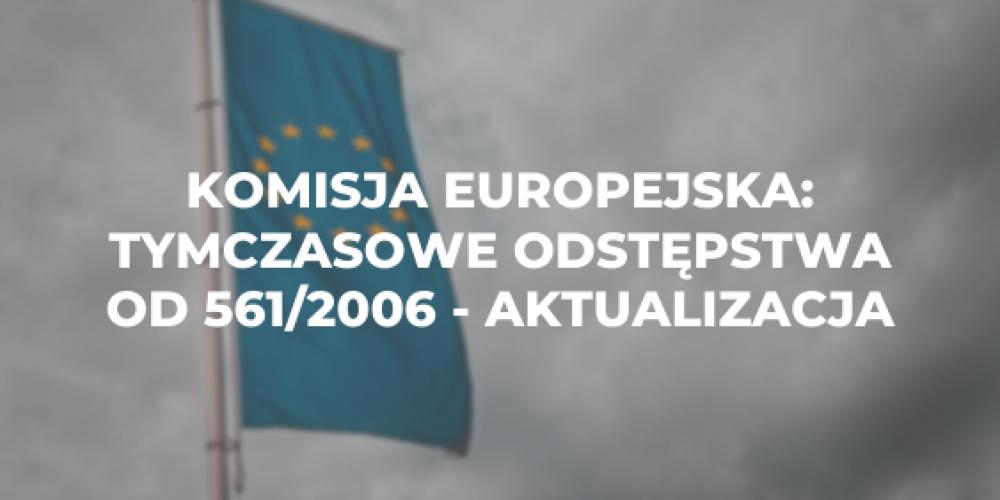 Komisja Europejska: tymczasowe odstępstwa od 561/2006 – aktualizacja