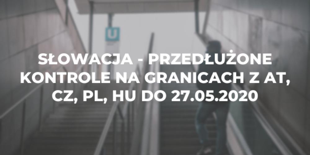 Słowacja – przedłużone kontrole na granicach z AT, CZ, PL, HU do 27.05.2020