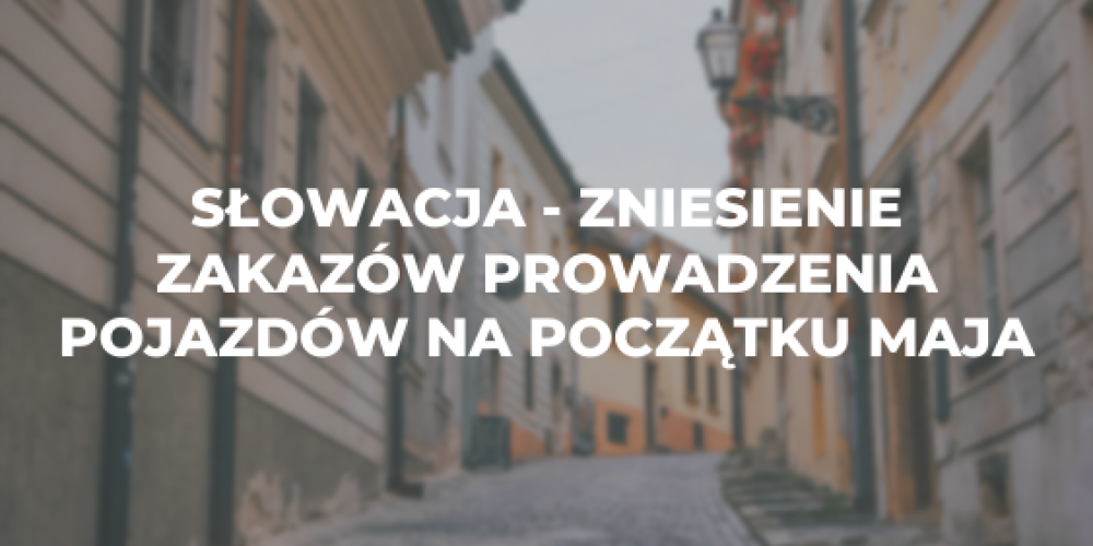 Słowacja – zniesienie zakazów prowadzenia pojazdów na początku maja