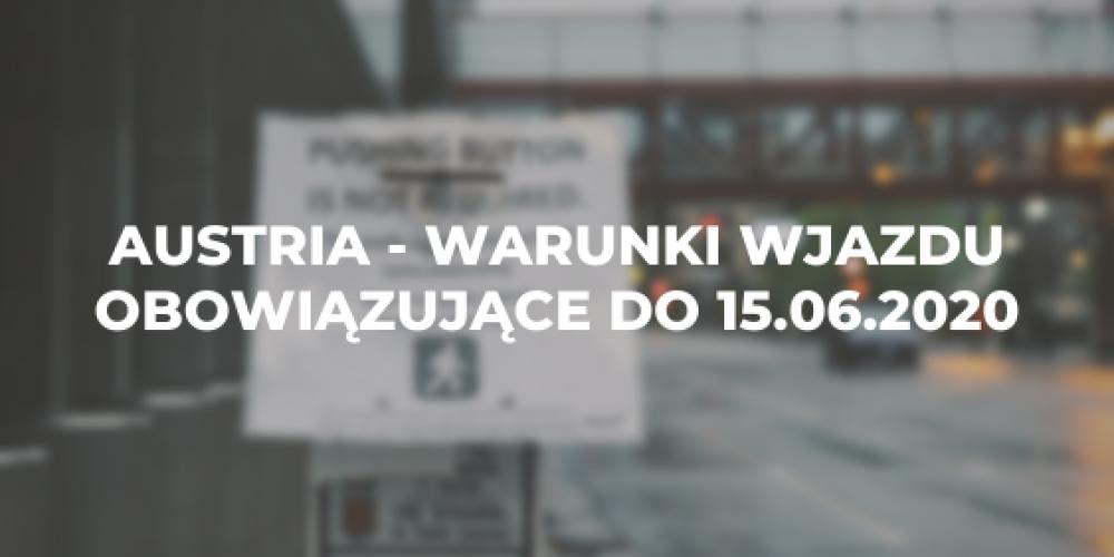 Austria – warunki wjazdu obowiązujące do 15.06.2020