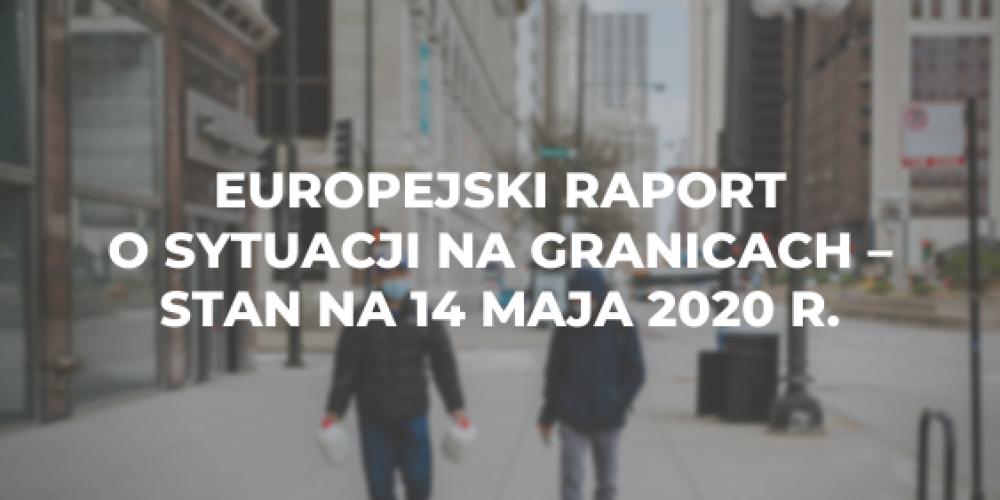 Europejski raport o sytuacji na granicach – stan na 14 maja 2020 r.