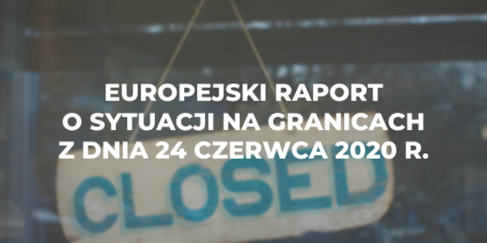 Europejski raport o sytuacji na granicach z dnia 24 czerwca 2020 r.