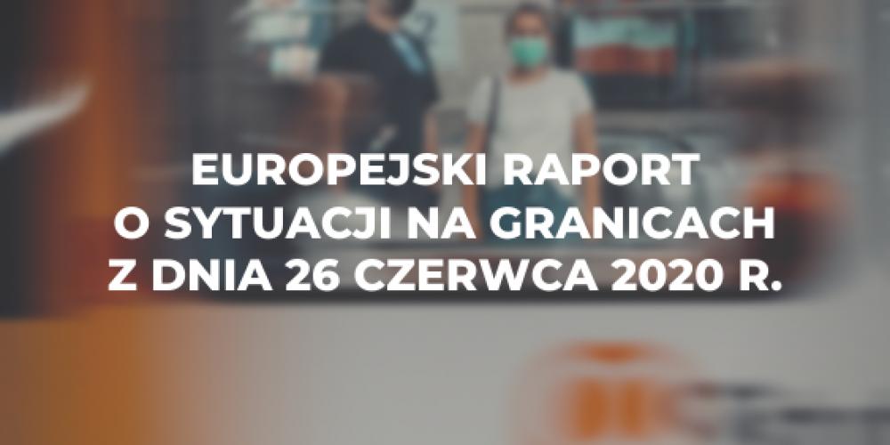 Europejski raport o sytuacji na granicach z dnia 26 czerwca 2020 r.