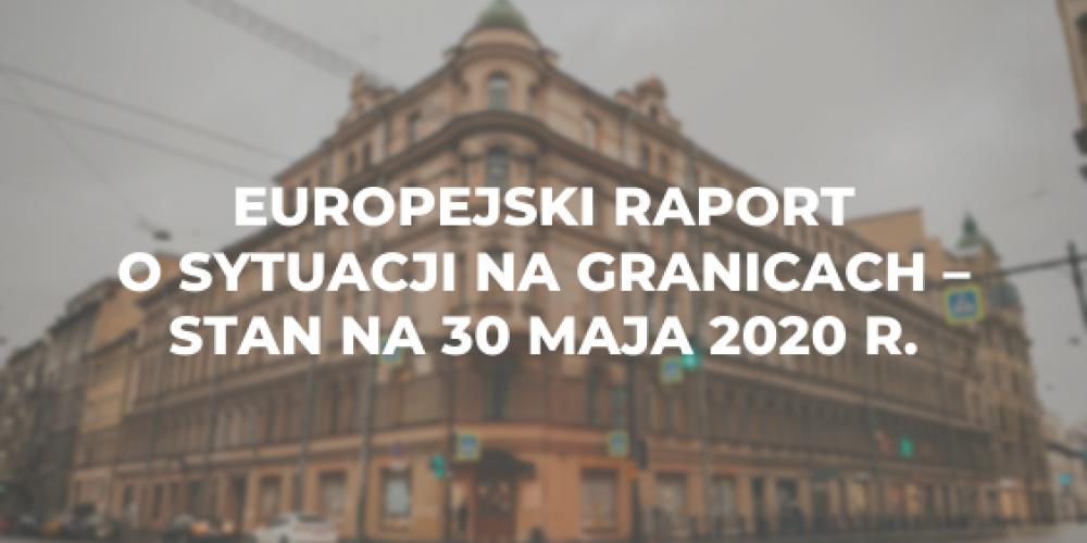 Europejski raport o sytuacji na granicach z dnia 30 maja 2020 r.