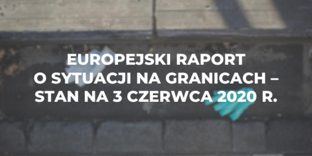 Europejski raport o sytuacji na granicach z dnia 3 czerwca 2020 r.