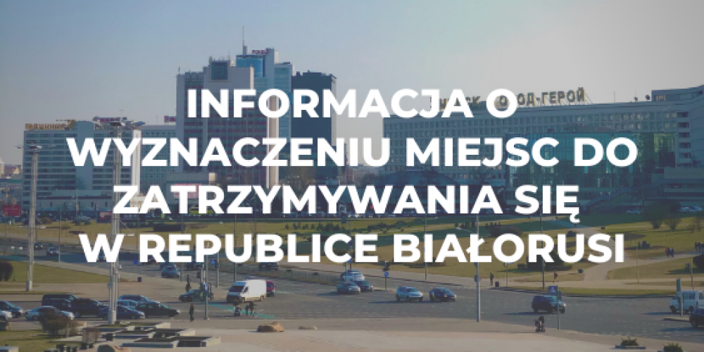 Informacja o wyznaczeniu miejsc do zatrzymywania się w Republice Białorusi