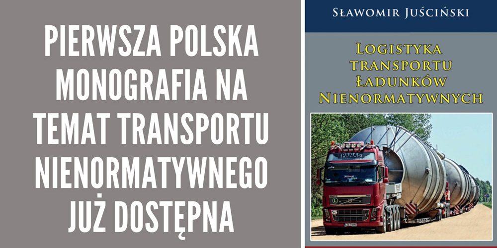 """Książka pt. """"Logistyka transportu ładunków nienormatywnych"""" już dostępna"""