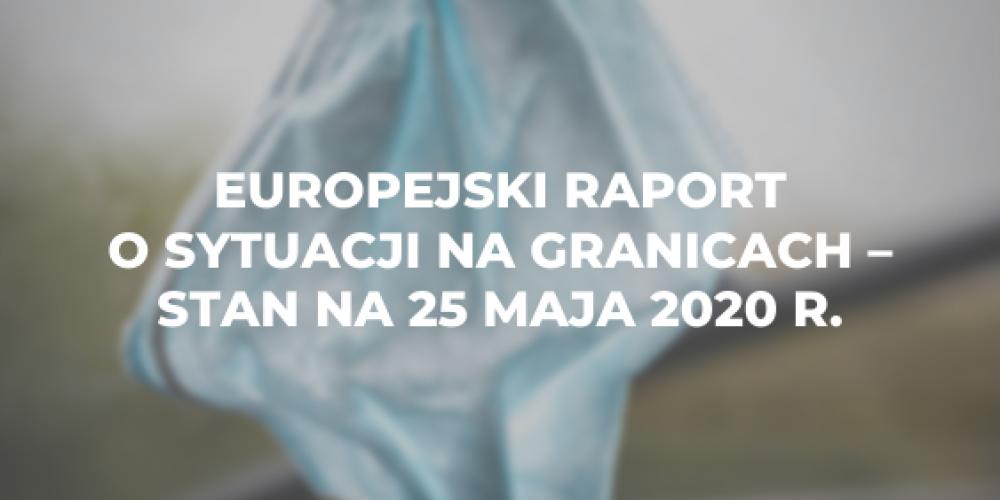Europejski raport o sytuacji na granicach – stan na 25 maja 2020 r.