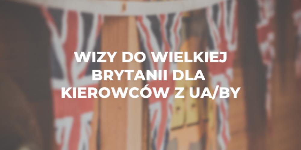 Wizy do Wielkiej Brytanii dla kierowców z UA/BY