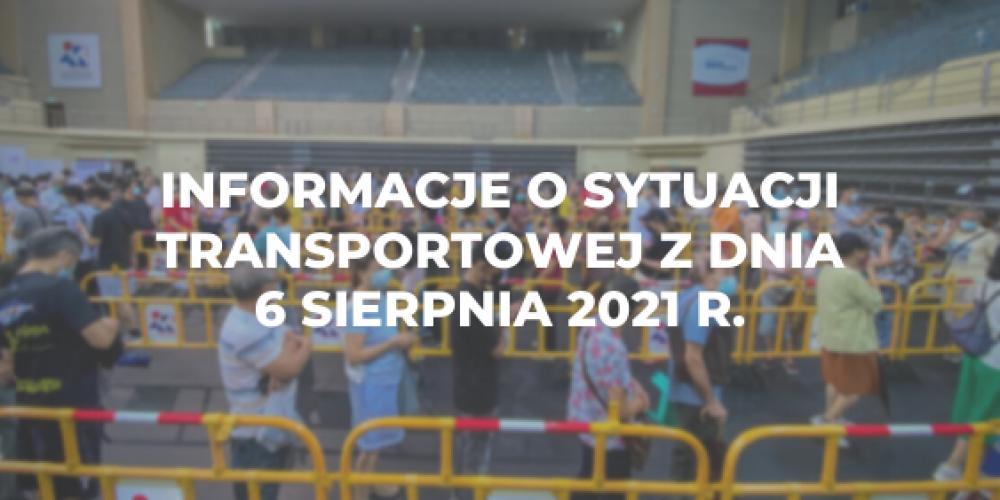 Informacje o sytuacji transportowej z dnia 6 sierpnia 2021 r.