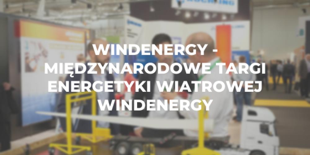 WindEnergy – Międzynarodowe Targi Energetyki Wiatrowej WindEnergy