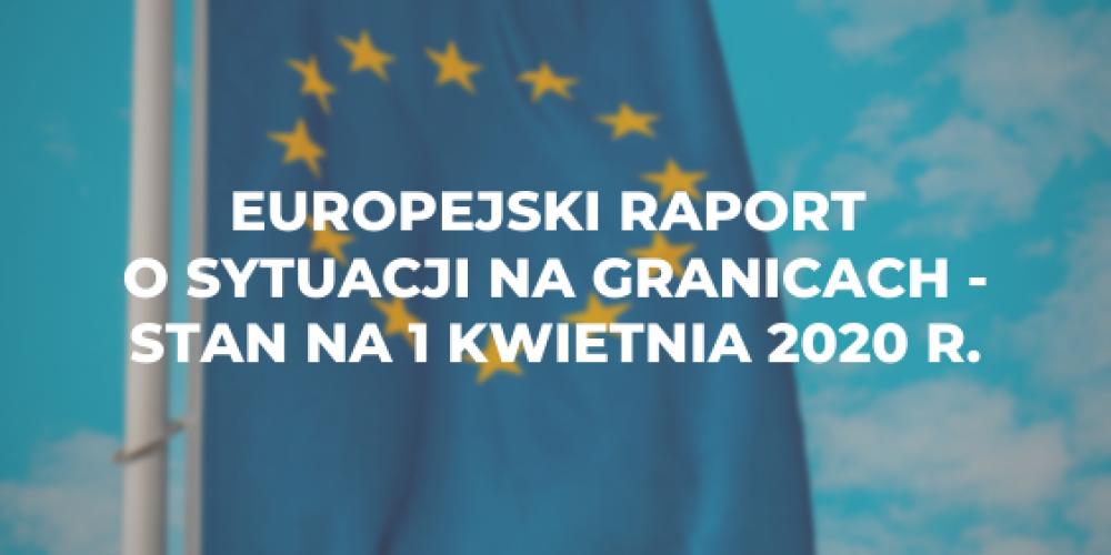 Europejski raport o sytuacji na granicach – stan na 1 kwietnia 2020 r.