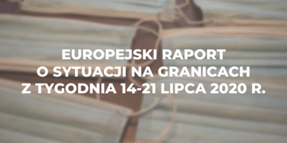 Europejski raport o sytuacji na granicach z tygodnia 14-21 lipca 2020 r.