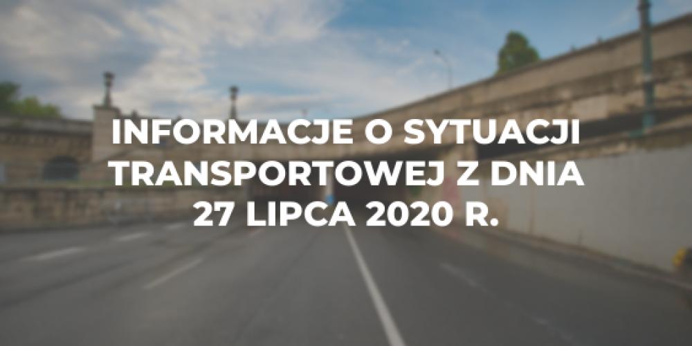 Informacje o sytuacji transportowej z dnia 27 lipca 2020 r.