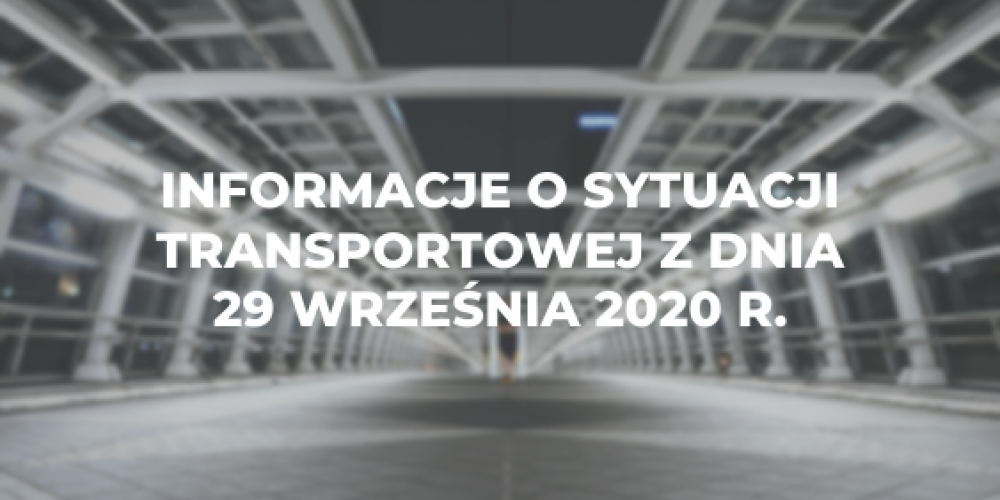 Informacje o sytuacji transportowej z dnia 29 września 2020 r.