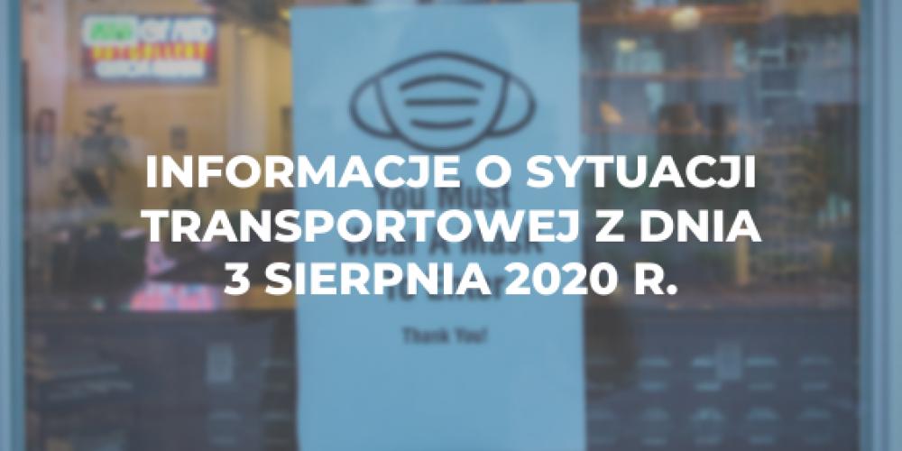 Informacje o sytuacji transportowej z dnia 3 sierpnia 2020 r.