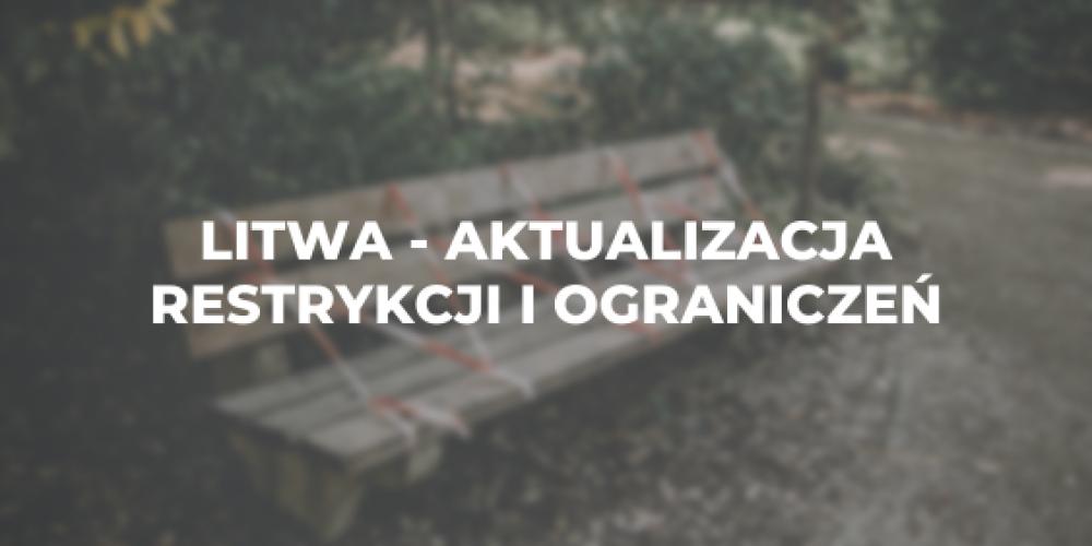 Litwa – aktualizacja restrykcji i ograniczeń