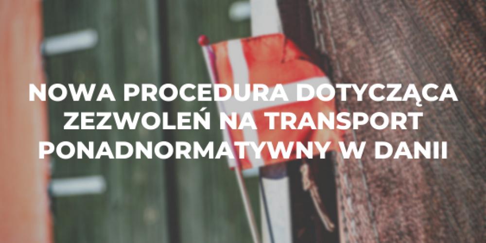 Nowa procedura dotycząca zezwoleń na transport ponadnormatywny w Danii