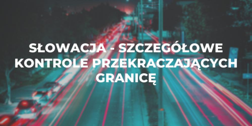 Słowacja – szczegółowe kontrole przekraczających granicę