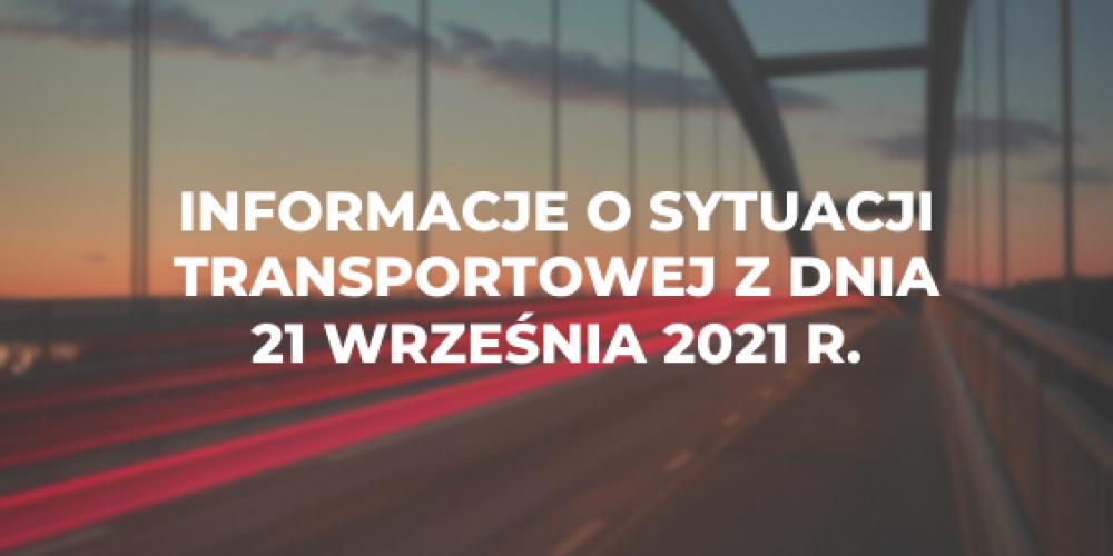 Informacje o sytuacji transportowej z dnia 21 września 2021 r.