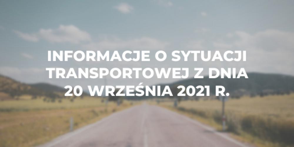 Informacje o sytuacji transportowej z dnia 20 września 2021 r.