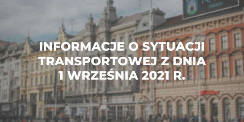Informacje o sytuacji transportowej z dnia 1 września 2021 r.