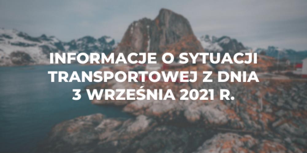 Informacje o sytuacji transportowej z dnia 3 września 2021 r.