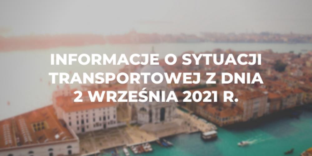 Informacje o sytuacji transportowej z dnia 2 września 2021 r.
