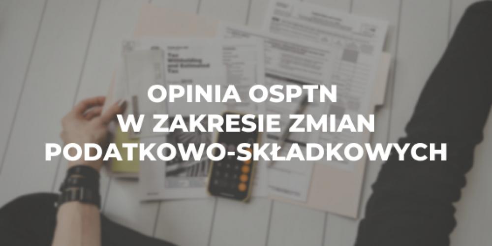 Opinia OSPTN w zakresie zmian podatkowo-składkowych