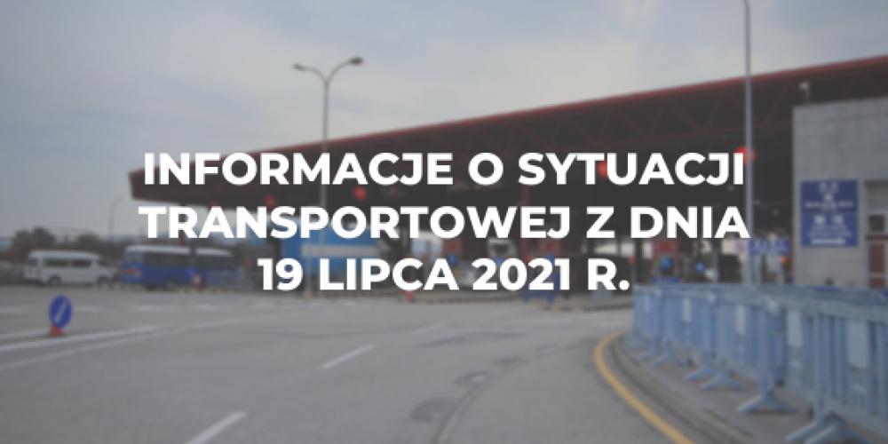 Informacje o sytuacji transportowej z dnia 19 lipca 2021 r.